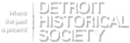 Detroit Historical Society - Where the past is present
