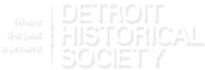 Detroit Historical Society - Where the p