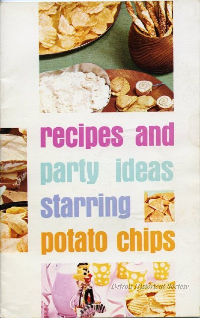 """Recipes and Party Ideas Starring Potato Chips"" by Better Made Snack Food Co."