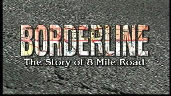 Borderline the story of 8 mile road detroit historical society